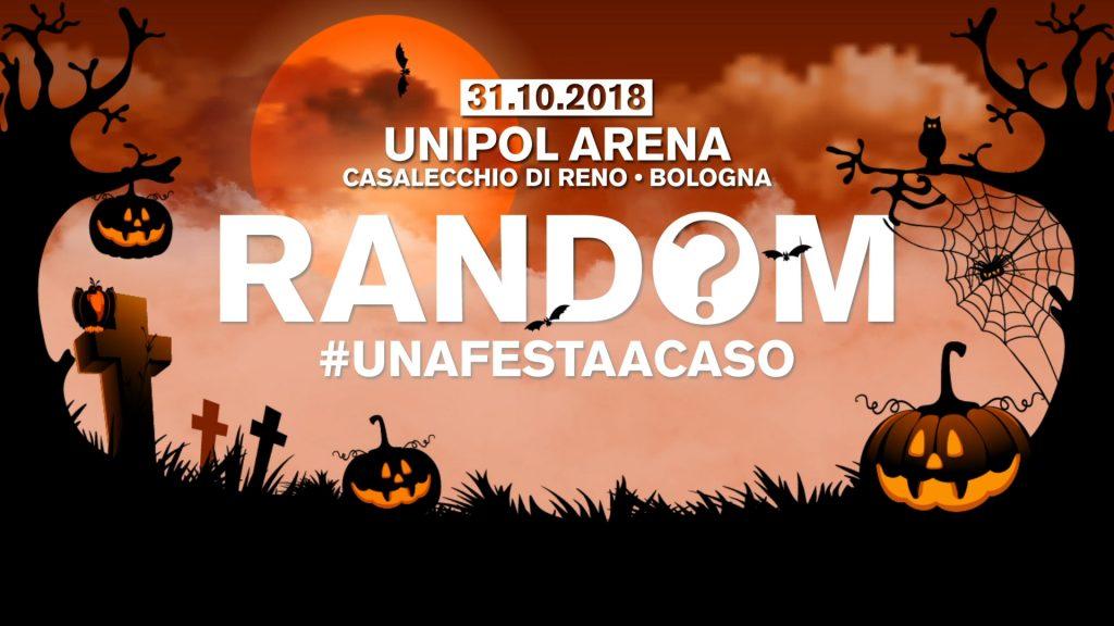RANDOM – UNA FESTA A CASO all'Unipol Arena il 31 ottobre 2018